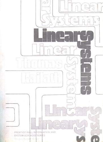 Linear Systems (Prentice-Hall Information & System Science: Thomas Kailath
