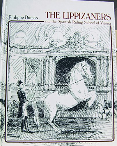 9780135370681: The Lippizaners and the Spanish Riding School of Vienna