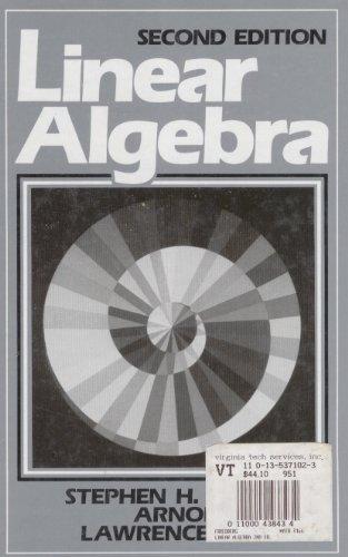 Linear Algebra.: Friedberg, Stephen ; Insel, Arnold ; Spence, Lawrence