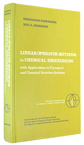 9780135373415: Linear Operator Methods in Chemical Engineering with Applications to Transport and Reaction Systems (Prentice-Hall International Series in the Physical and Chemical Engineering Sciences)