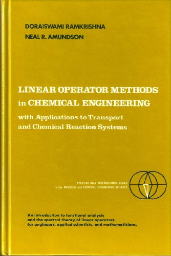 9780135373415: Linear Operator Methods in Chemical Engineering With Applications to Transport and Chemical Reaction Systems (Prentice-Hall International Series in the Physical and Chemical Engineering Sciences)