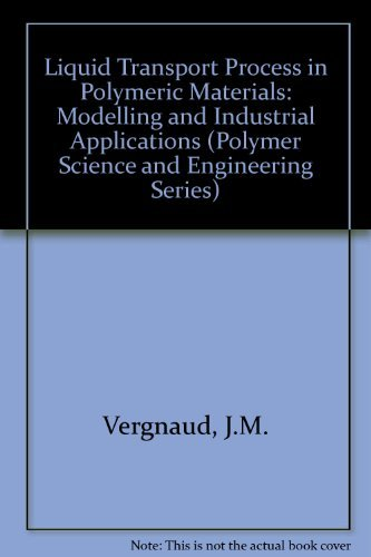 9780135383155: Liquid Transport Process in Polymeric Materials: Modeling and Industrial Applications (Polymer Science and Engineering Series)
