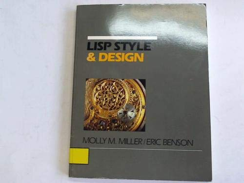 Lisp: Style and Design: Miller, Molly M., Benson, Eric
