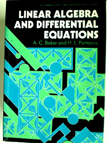 Linear Algebra and Differential Equations.: Baker, A C ; Porteous, H L