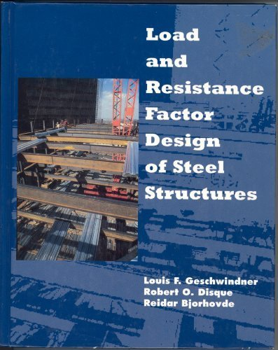 Load and Resistance Factor Design of Steel: Disque, Robert O.,