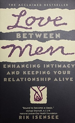 9780135394878: Love Between Men: Enhancing Intimacy and Keeping Your Relationship Alive