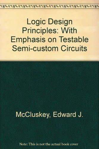 Logic Design Principles: With Emphasis on Testable: McCluskey, Edward J.