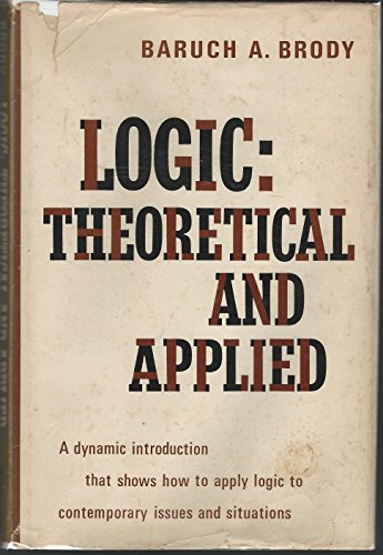 9780135401460: Logic: Theoretical and Applied