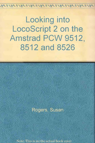9780135404454: Looking into LocoScript 2 on the Amstrad PCW 9512, 8512 and 8526