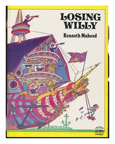 9780135405833: Losing Willy / Written and Illustrated by Kenneth Mahood