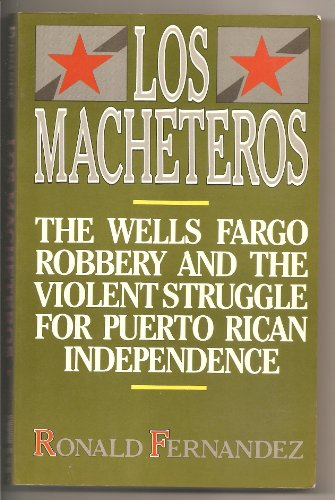 9780135406007: Los Macheteros: The Wells Fargo Robbery and the Violent Struggle for Puerto Rican Independence
