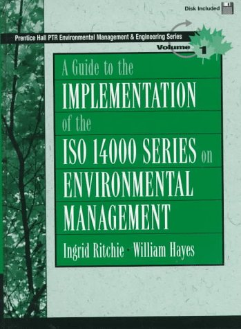 9780135410974: A Guide to Implementation of the Iso 14000 Series on Environmental Management (Prentice Hall Ptr Environmental Management and Engineering Series)