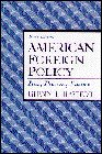 9780135412459: American Foreign Policy: Past, Present, Future