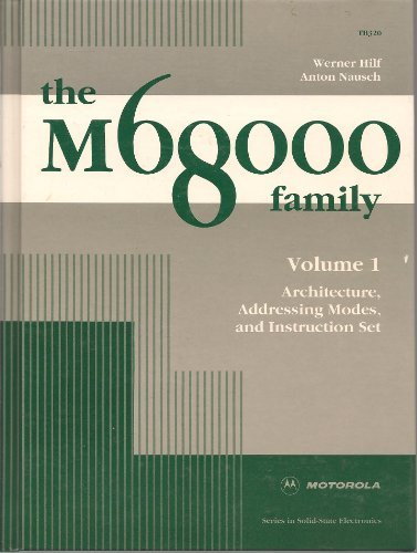 The M68000 Family: Architecture, Addressing Modes and: Nausch, Anton,Hilf, Werner