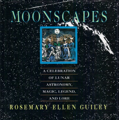 9780135416815: Moonscapes: A Celebration of Lunar Astronomy, Magic, Legend, and Lore