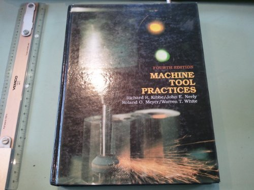 Machine Tool Practices: Roland O. Neely