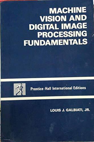 Machine Vision and Digital Image Processing: Galbiati, Louis J.
