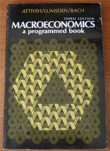 Macroeconomics: A Programmed Book: Richard Attiyeh, etc.