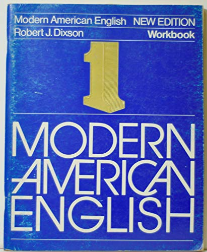 Modern American English: Workbook 1 (0135430674) by Dixson, Robert J.