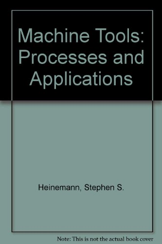 Machine Tools: Processes and Applications: Genevro, Heineman