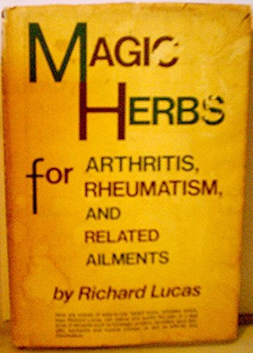 9780135439005: Magic Herbs for Arthritis, Rheumatism, and Related Ailments