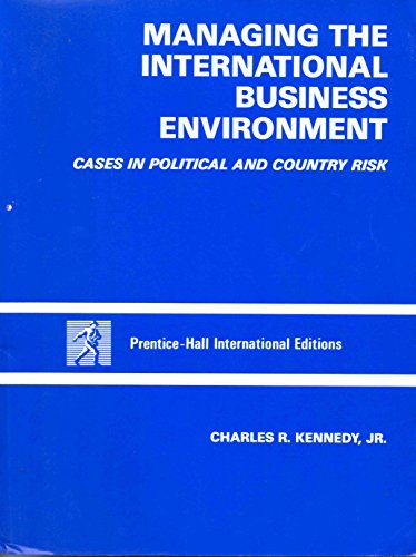 9780135439920: Managing the International Business Environment: Cases in Political and Country Risk