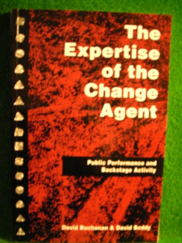 9780135440247: The Expertise of the Change Agent: Public Performance and Backstage Activity