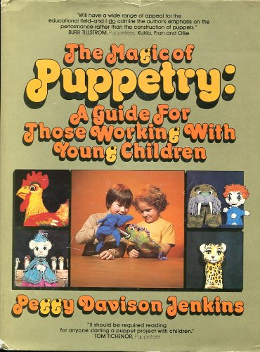 Magic of Puppetry, The: A Guide for: Jenkins, Peggy Davison