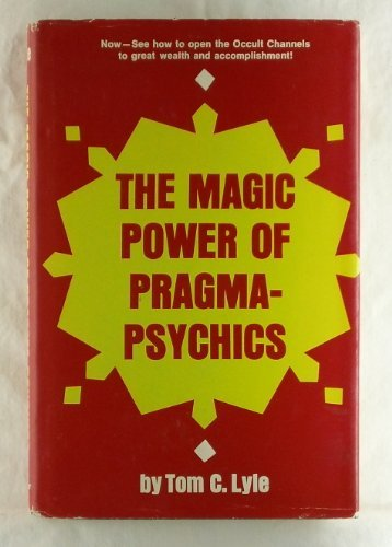 The Magic Power of Pragma-Psychics: Tom C. Lyle