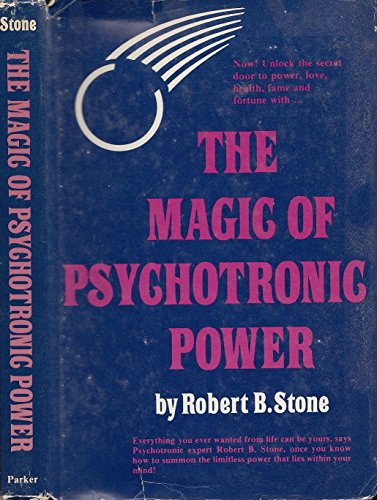 Magic of Psychotronic Power: Robert B. Stone