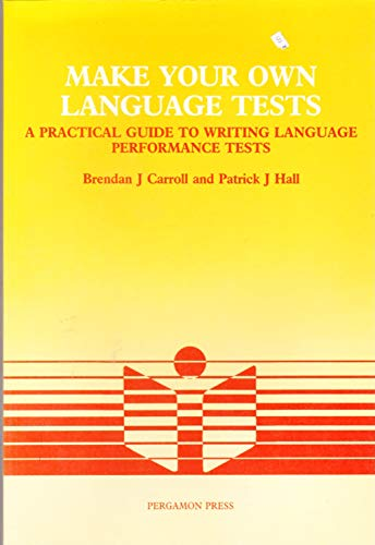 9780135457245: Make Your Own Language Tests: A Practical Guide to Writing Language Performance Tests (Language Teaching Methodology Series)