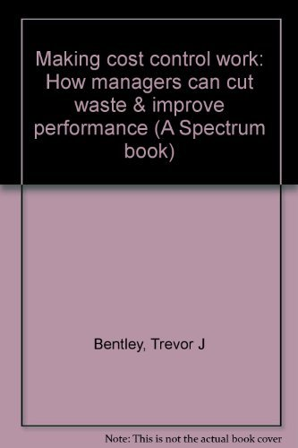 9780135459058: Making cost control work: How managers can cut waste & improve performance (A Spectrum book)
