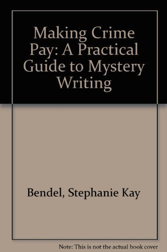 9780135459393: Making Crime Pay: A Practical Guide to Mystery Writing