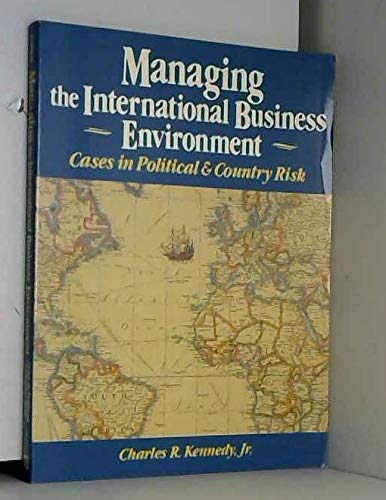 9780135470923: Managing the International Business Environment: Cases in Political and Country Risk