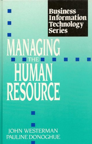 Managing the Human Resource (Business Information Technology: John Westerman, Pauline