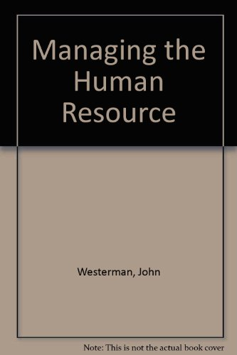 Managing the Human Resource: Westerman, John and