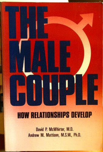 The Male Couple: How Relationships Develop: David P. McWhirter