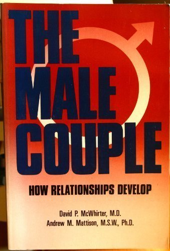 9780135475638: The Male Couple: How Relationships Develop