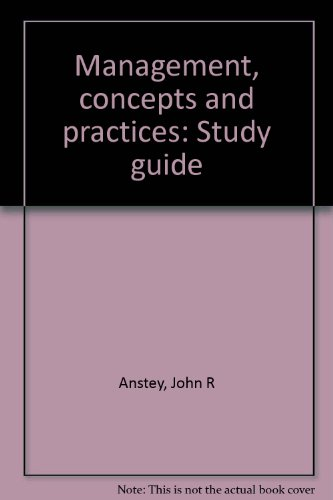 Management, concepts and practices: Study guide: John R Anstey