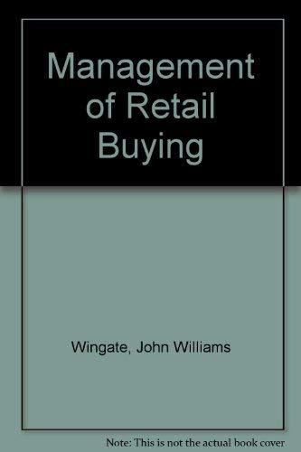 Management of Retail Buying: John W. Wingate;