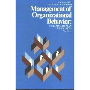 Management of Organizational Behavior : Leading Human: Paul Hersey; Ken