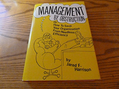 Management by Obstruction or How to Save: Jared F. Harrison