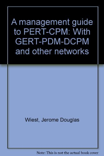 A management guide to PERT/CPM: With GERT/PDM/DCPM: Wiest, Jerome D
