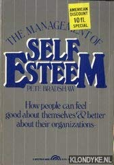 The management of self-esteem: How people can feel good about themselves and better about their ...