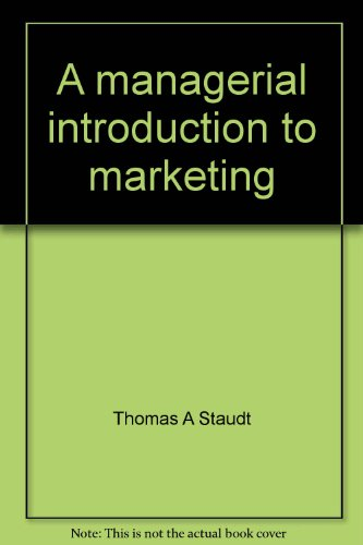 A managerial introduction to marketing: Teacher's manual: Thomas A Staudt