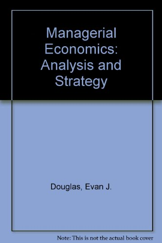 Managerial Economics : Theory, Practice, and Problems: Evan J. Douglas