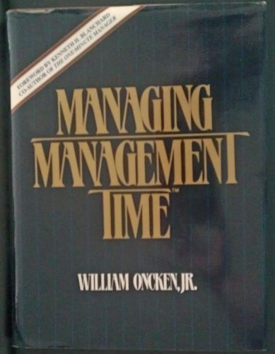 9780135506905: Managing Management Time: Who's Got the Monkey?