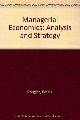 9780135509302: Managerial Economics: Analysis and Strategy