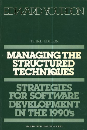 9780135510377: Managing the Structured Techniques (Yourdon Press Computing Series)