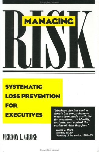9780135511107: Managing Risk: Systematic Loss Prevention for Executives